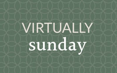 Virtually Sunday – 4/5/2020