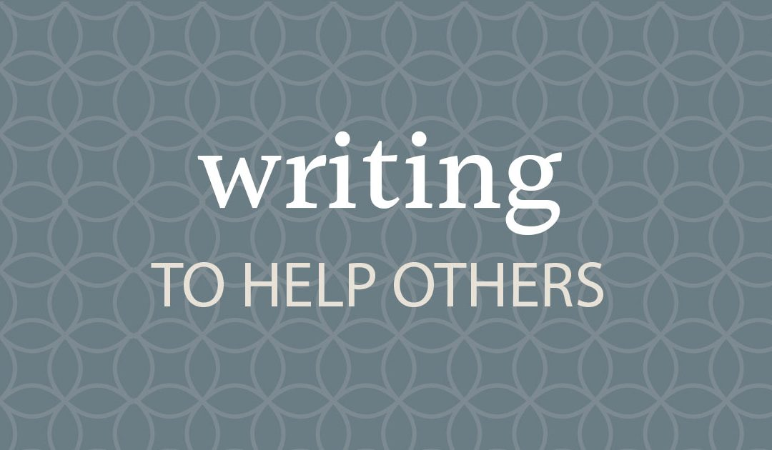 Writing To Help Others – 5/12/2020