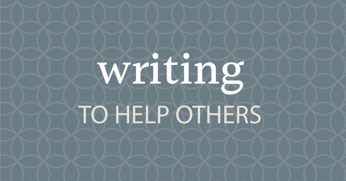 Writing To Help Others - Shalom Spirituality Center